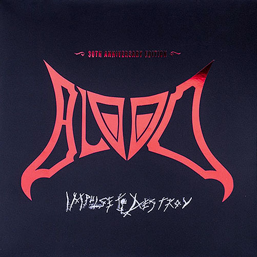 Blood - impulse to destroy - 30th anniversary edition