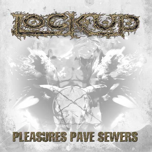 Lock-Up-pleasures-pave-sewers_LP